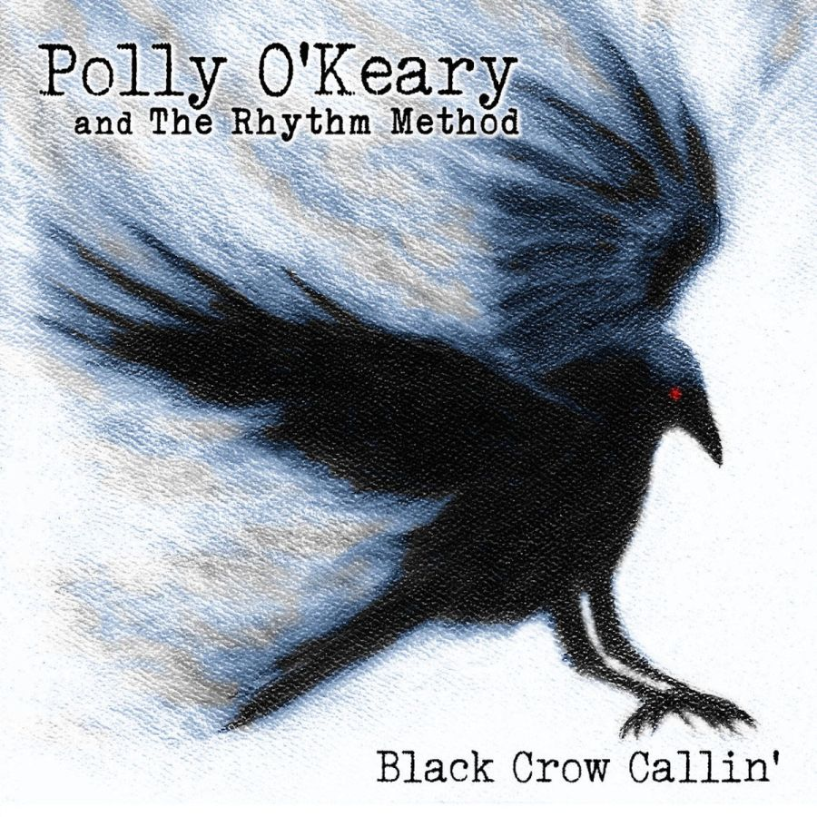 polly-o-keary-the-rhythm-metod-black-crow-callin