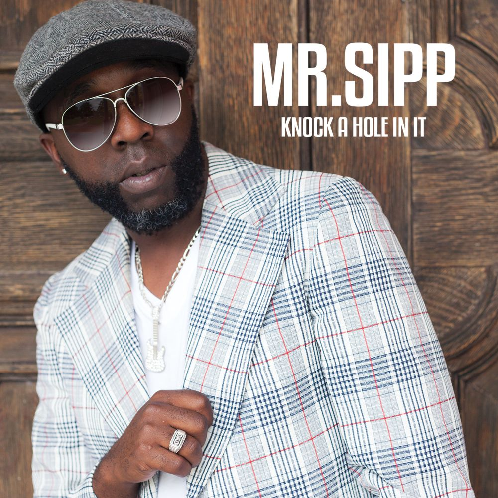 mr-sipp-knock-a-hole-in-it