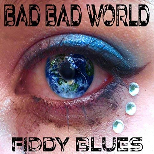 fiddy-blues-bad-bad-world