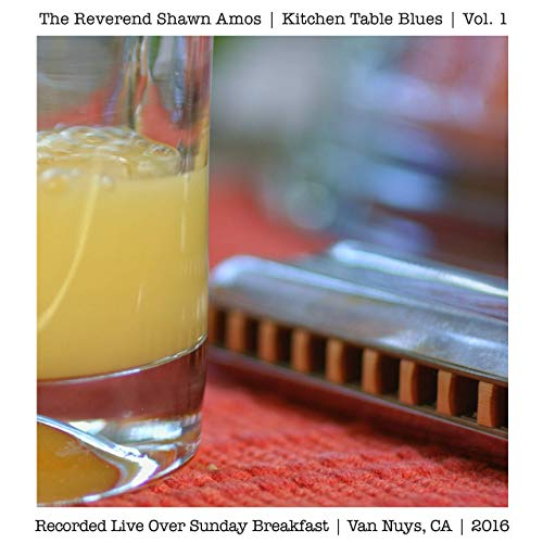 the-reverend-shawn-amos-kitchen-table-blues-vol-1