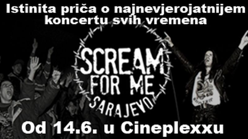 scream-for-me-sarajevo-ce-gledati